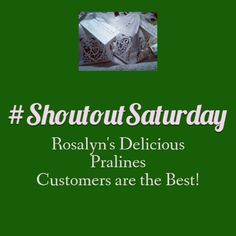 Taste of New Orleans- Rosalyn's Pralines Small Business Saturday, Shout Out, New Orleans