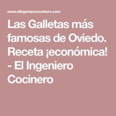 Las Galletas más famosas de Oviedo. Receta ¡económica! - El Ingeniero Cocinero