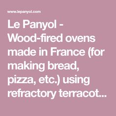 Le Panyol - Wood-fired ovens made in France (for making bread, pizza, etc.) using refractory terracotta since 1840. EPV quality label, French Living Heritage Enterprise.