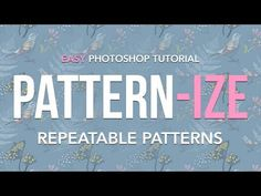 """Easy Photoshop Tutorial """"Pattern-ize"""" - Creating Repeatable Patterns - YouTube"""
