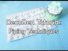 ♥DecoDen Tutorial Part 2: Piping Techniques (6 ways)♥ - YouTube
