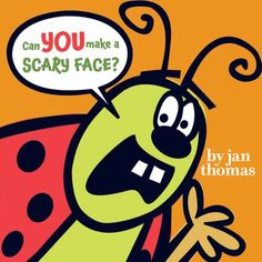 Can You Make a Scary Face? by Jan Thomas! I love this book! It is terrific for audience interaction during storytimes!