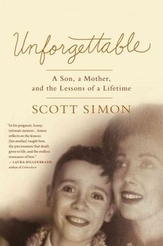 Scott Simon: 'We Don't Fully Grow Up' Until We Lose Our Parents': Unforgettable