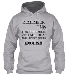 I Don't Speak English Funny - remember this if we get caught you are deaf and i don't speak english Products from SURAMA FASHION | Teespring Hooded Dress, Got Caught, Don't Speak, English, Hoodies, Funny, T Shirt, Products, Fashion