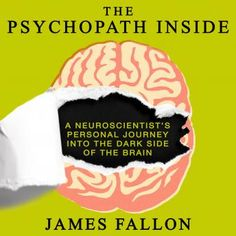 """His """"The Psychopath Inside"""" (A Neuroscientist's Personal Journey into the Dark Side of the Brain) was advised to read, to be able to spot the people that are psychopaths in my life or past to avoid in my future. James Fallon, Psychopath, Serial Killers, Happy Family, Nonfiction Books, Reading Lists, Memoirs, Dark Side, Audio Books"""
