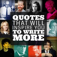 24 Quotes That Will Inspire You To Write More. Motivation for me and other NaNoWriMo participants!