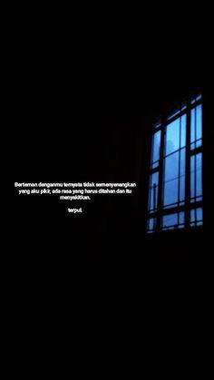 Quotes Sahabat, Dark Quotes, Tumblr Quotes, Text Quotes, Mood Quotes, People Quotes, Life Quotes, Quotes Galau, Self Reminder