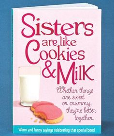 Sisters so true! And boy do I love cookies!
