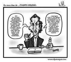 En esos días de ... CUARTO MILENIO | EL PENEQUE | HUMOR GRÁFICO & CARICATURAS