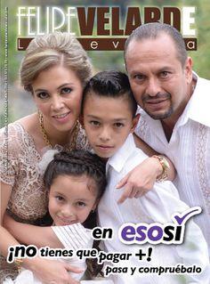 conoce la portada de le edición impresa en Felipe Velarde La Revista, esta es para amigos y seguidores, pronto ya arrancamos reparto, buscala con nuestros anunciantes de cada mes