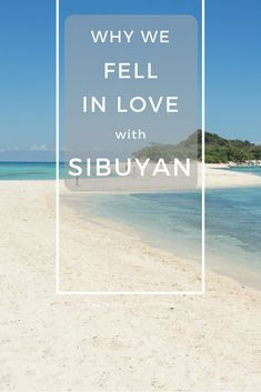 Why we fell in love with Sibuyan