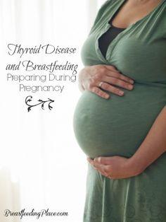 Thyroid Disease and Breastfeeding: Preparing During Pregnancy - BreastfeedingPlace.com #nursing #sick #hormones