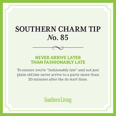 #SouthernCharm Tip #85: Never Arrive Later Than Fashionably Late