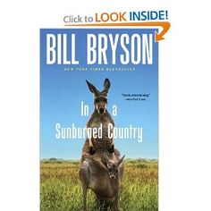 In a Sunburned Country - Bill Bryson.  I love his writing - now I want to read the rest of his books!