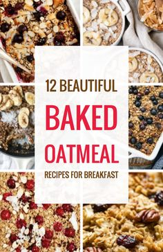 12 Beautiful Baked Oatmeal Recipes for Breakfast