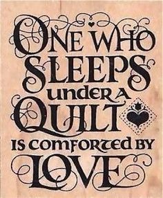 quilting quotes | quilt love | Quilt sayings