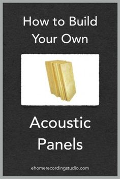 DIY Acoustic Panels - instructions on how to soundproof a room
