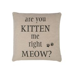 ''Are You Kitten Me Right Meow'' Throw Pillow, Natural
