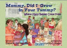 Mommy, Did I Grow in Your Tummy? Where Many Babies Come F...