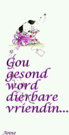 Gou gesond word Rita, onthou net, by is tough Sympathy Messages, Healing Hugs, Afrikaanse Quotes, Good Night Blessings, Get Well Wishes, Special Words, Get Well Soon, Videos Funny, Friends Forever