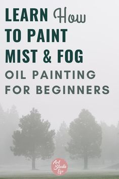 Learn how to paint mist and fog in this oil painting tutorial for beginners. Step by step oil painting demonstration of how to paint mist fog and smoke. oil painting for beginners. Step by step tutorial. Painting transient effects can be difficult, but learn how in this step by step painting tutorial. #howtopaint #howtopaintfogandmist #oilpaintingforbeginners #paintingtransienteffects #fogandmist #howtopaintsmoke