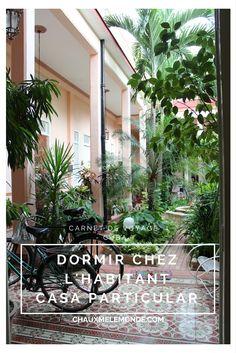 Se loger en casa particular pour découvrir Cuba. 5 raisons loger chez l'habitant à Cuba.