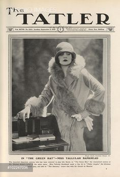 1925: Tatler front cover featuring American actress, talk show host and bonne vivante, Tallulah Bankhead (1902 - 1968), selected to play Iris Storm, the lead role in the dramatised version of The Green Hat.