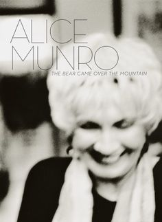 """The Bear Came Over the Mountain,"" by Alice Munro 