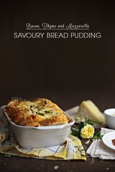 Bacon, Thyme and Mozzarella Savoury Bread Pudding, from Eat, love and be Happy
