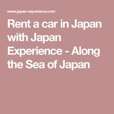 Rent a car in Japan with Japan Experience - Along the Sea of Japan