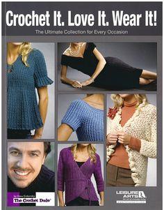 Crochet It. Love It. Wear It, Leisure Arts 5058. Brand New. Now 50% OFF MSRP + free shipping in the US.