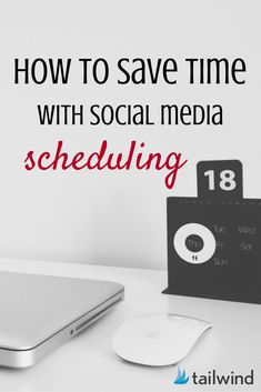 How To Save Time With Social Media Scheduling @tailwind | via @borntobesocial
