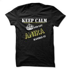 Keep Calm and Let ANIKA Handle It - #shirt dress #disney hoodie. SIMILAR ITEMS => https://www.sunfrog.com/Names/Keep-Calm-and-Let-ANIKA-Handle-It-54674761-Guys.html?68278