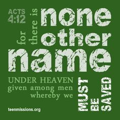 Teen Missions International – Bible Verse – Acts Romans Road Verses, Bible Verses, International Bible, Acts 4 12, Church Banners, Biblical Inspiration, My Salvation, In God We Trust, Praise And Worship