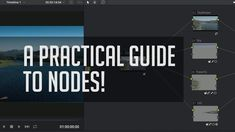 A Practical Guide to Nodes - Resolve 14 Color Grading Tutorial