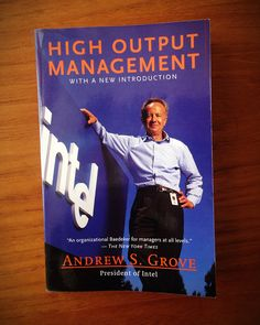 """""""High Output Management"""" by Andy Grove"""