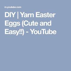 DIY   Yarn Easter Eggs (Cute and Easy!!) - YouTube