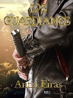 Los Guardianes (La Orden de los Varones nº 1) eBook: Antía Eiras: Amazon.es: Tienda Kindle