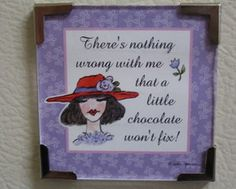 Linda Grayson gift magnet Red Hat Lady chocolate fix new from our smoke free, enjoy! Magnet says, There's nothing wrong with me that a little chocolate won't fix Size 3 x 3 Color lavender with Red Hat Lady First class shipping with bubble wrap. Red Hat Club, Jenny Joseph, Red Hat Ladies, Red Hat Society, Lady In Waiting, Pink Hat, Queen, Red Hats, Red Purple