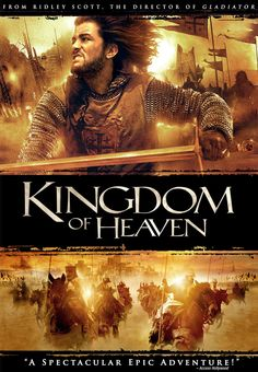 Kingdom of Heaven. One of the best movies!