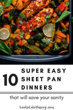 10 Super Easy Sheet Pan Dinners That Will Save Your Sanity – Looks Like Happy  #sheetpan #mealplan #mealprep #easydinner #quickdinner #dinner #recipe #fastdinner #whatsfordinner #lookslikehappy