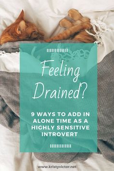 Feeling Drained? 9 Ways to Add in Alone Time as a Highly Sensitive Introvert