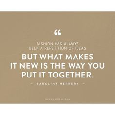 The 50 Most Inspiring Fashion Quotes Of All Time ❤ liked on Polyvore featuring quotes, phrase, saying and text
