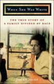 When She Was White: The Story of Sandra Laing: Race and Reconciliation in South Africa