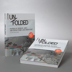 Unfolded - Paper in Design, Art, Architecture and Industry by Petra Schmidt + Nicola Stattmann