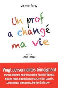 Un prof a changé ma vie de Vincent Remy http://www.amazon.fr/dp/2311100289/ref=cm_sw_r_pi_dp_0vgvub1DJYE2C