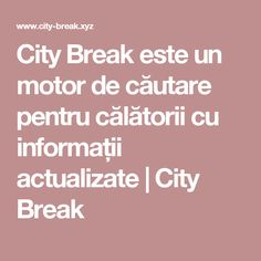 City Break este un motor de căutare pentru călătorii cu informații actualizate | City Break