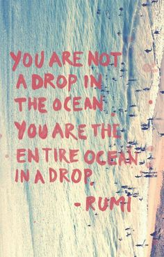 "☮ American Hippie Quotes ~ Life . . . ""You are the ocean."" ~Rumi ❤️"