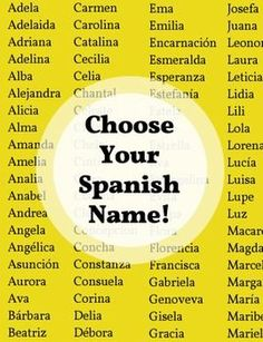 Huge list of Spanish names for boys and girls to choose from for Spanish class.