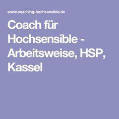Coach für Hochsensible - Arbeitsweise, HSP, Kassel